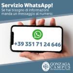 È attiva da adesso la linea WhatsApp del Gonzaga Campus per richiedere informazioni potrai inviarci un messaggio dal tuo telefono.